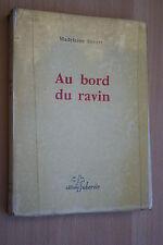 AU BORD DU RAVIN par MADELEINE HIVERT  éd. SUBERVIE 1962