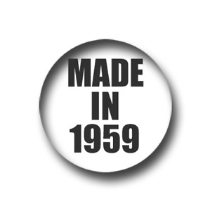 MADE IN 1959 BIRTHDAY PIN BADGE (1 inch / 25mm) CHEAP POSTAGE FOR BULK BUYS