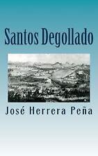 Santos Degollado : Rector, Gobernador, Secretario de Estado, Ministro de la...