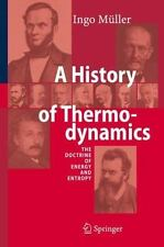 A History of Thermodynamics : The Doctrine of Energy and Entropy by Ingo...