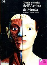 Claudio Morici TEORIA E TECNICA DELL'ARTISTA DI MERDA