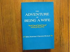 RUTH S. PEALE (Died-2008) Signed Book(THE ADVENTURE OF BEING A WIFE-1971 Hardbac