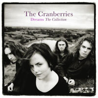 The Cranberries : Dreams: The Collection CD (2012) ***NEW*** Fast and FREE P & P