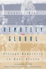 Remotely Global: Village Modernity in West Africa by Piot, Charles