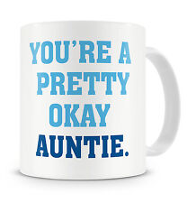 """Pretty Okay Auntie"" Mug - Modern Auntie Aunty Gift Present For Birthday"