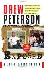 Drew Peterson Exposed Polygraphs reveal the shocking truth about