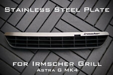 Stainless Steel Plate for Irmscher Grill Astra G MK4 - 'Irmscher'