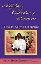 A Golden Collection of Sermons : I Serve the Only God of Miracles by Yvonne...