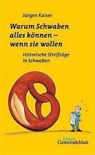 Warum Schwaben alles können - wenn Sie wollen von Jürgen Kaiser (2005, Taschenbuch)