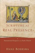 Scripture As Real Presence : Sacramental Exegesis in the Early Church by Hans...