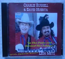 CHARLIE RUSSELL & DAVID HUERTA IN THE PATIO WITH LEON METZ COUNTRY MUSIC CD