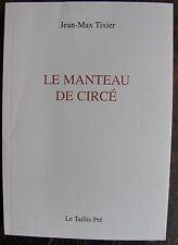 TIXIER JEAN MAXLe manteau de circeLe Taillis Pre, 2003, in 8, br., 190 pp., en