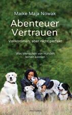 Abenteuer Vertrauen von Maike Maja Nowak (Gebundene Ausgabe)
