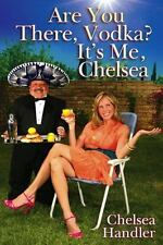 NEW - Are You There, Vodka? It's Me, Chelsea by Handler, Chelsea