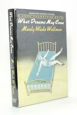 What Dreams May Come Manly Wade Wellman Doubleday Science Fiction First Edition