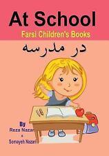Farsi Children's Books : At School by Somayeh Nazari and Reza Nazari (2017,...