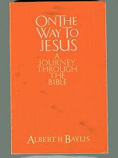 ALBERT H BAYLIS On the Way to Jesus Journey Through Bible TPB 1986