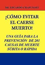 Como Evitar El Caerse Muerto! (Spanish Edition)