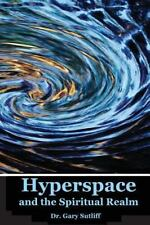 Hyperspace and the Spiritual Realm: Building of the Scriptural Case that the Spi