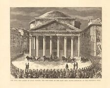 1884 ANTIQUE PRINT- VISIT TO TOMB OF KING VICTOR EMMANUEL IN PANTHEON ROME