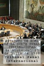 Estatuto de Roma de la Corte Penal Internacional : Estatuto Del 17 de Julio...