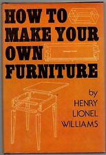 HOW TO MAKE YOUR OWN FURNITURE Henry Lionel Williams Avenel HC Very Good