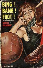 Marcel Jalaguier - Bing ! Bang ! Foot ! Les balles perdues - EO 1967-Jef de Wulf