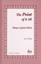 NEW The Point of It All: Essays on Jesus Christ (Theological Seminar Series)