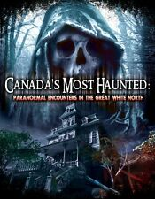 Canada's Most Haunted: Paranormal Encounters in the Great White North DVD