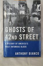 Ghosts of 42nd Street : A History of America's Most Infamous Block, #18008