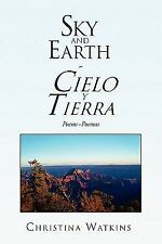Sky and Earth Cielo y Tierra: Poems~Poemas (Multilingual Edition)