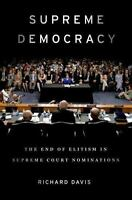 NEW - Supreme Democracy: The End of Elitism in Supreme Court Nominations