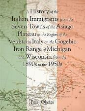 A History of the Italian Immigrants from the Seven Towns of the Asiago Plateau i