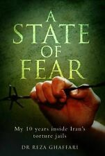 A State of Fear: My 10 Years Inside Iran's Torture Jails by Dr. Reza Ghaffari...