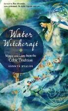 Water Witchcraft Magic and Lore From The Celtic Tradition 9781578636464