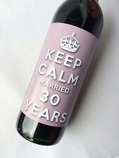 KEEP CALM 30th PEARL WEDDING ANNIVERSARY MARRIED 30 YEARS WINE LABEL