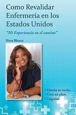 NEW Como Revalidar Enfermería en los Estados Unidos (Spanish Edition)