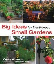 Big Ideas for Northwest Small Gardens-ExLibrary