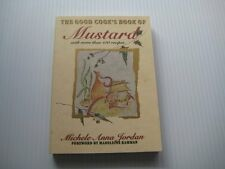 The Good Cooks Book Of Mustard: With More Than 100 Recipes by Michele Anna Jord