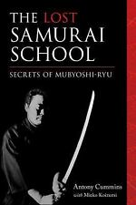 The Lost Samurai School by Antony Cummins (2016, Paperback)