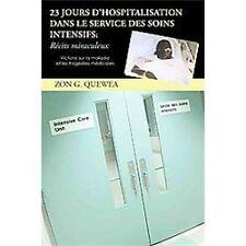 23 Jours D'Hospitalisation Dans le Service des Soins Intensifs : RéCits...