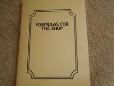 Home Workshop Book- Formulas For The Shop