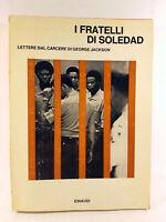I fratelli di Soledad Lettere dal carcere di George Jackson Einaudi 1971