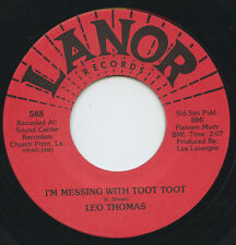 Hear- Rare Cajun R&B 45- Leo Thomas- I'm Messing With Toot Toot- Lanor # 588- M-