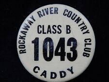 Vintage Rockaway River Country Club Numbered Class B Golf Caddy Pinback Badge~Nj