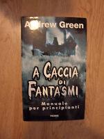ANDREW GREEN - A CACCIA DI FANTASMI,MANUALE PER PRINCIPIANTI - PIEMME -1998 (ZX)