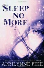 Sleep No More by Aprilynne Pike (Paperback) New Book