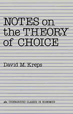 Notes On The Theory Of Choice (Underground Classics in Economics) by David Kreps