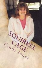 Squirrel Cage by Cindi Jones (2012, Paperback)