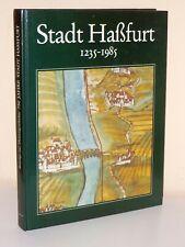 Stadt Haßfurt 1235-1985 (Heimatbuch; Ortschronik)